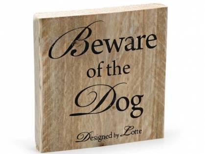 Designed by Lotte Holzschild Beware of the Dog